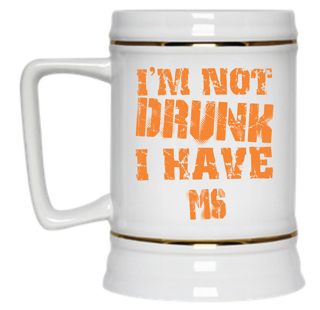 I'm Not Drunk I have MS  Beer Stein - 22 oz