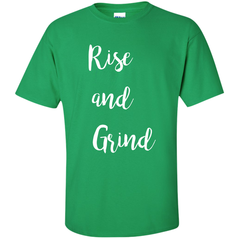 Rise and Grind  Cotton T-Shirt