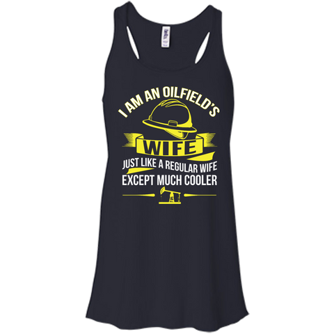 I am an oilfield's wife just like a regular wife except much cooler   Flowy Racerback Tank