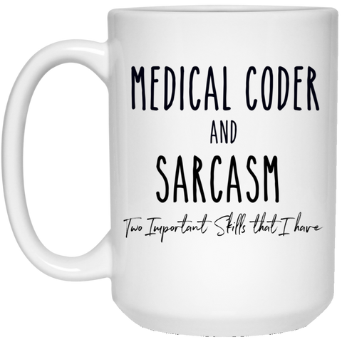 medical coder and sarcasm  15 oz. White Mug