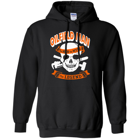 Oilfield Man The Man The Myth The Legend  Hoodie 8 oz