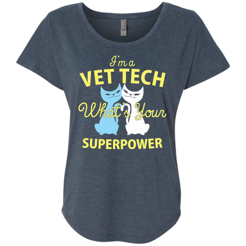 I'm a Vet Tech What's Your Superpower Next Level Ladies Triblend Dolman Sleeve