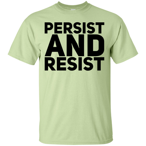 Persist and Resist   T-Shirt