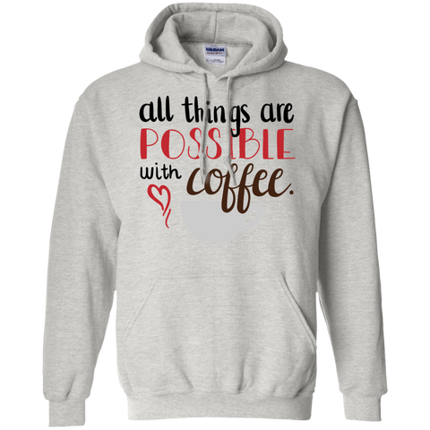 all things are possible with coffee Hoodie