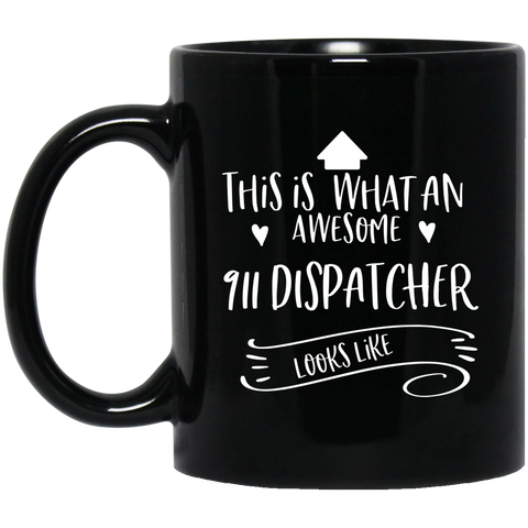911 Dispatcher Awesome  11 oz. Black Mug