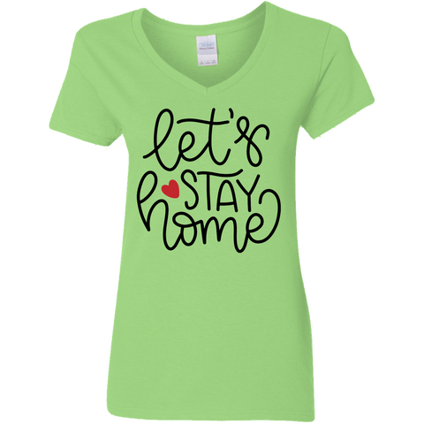 Let's Stay Home   Ladies V Neck Tshirt