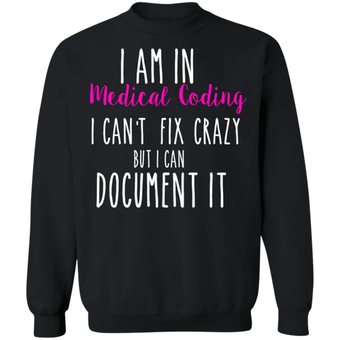 I am in medical coding i can't fix crazy  Crewneck Pullover Sweatshirt  8 oz.