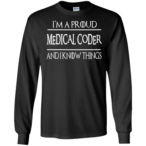 I'm A proud Medical Coder and I know things   Tshirt