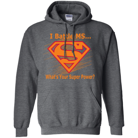 I Battle MS What's Your Super Power Pullover Hoodie 8 oz