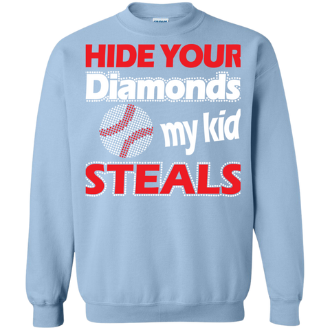 Hide your Diamonds my Kid Steals  Crewneck Pullover Sweatshirt  8 oz