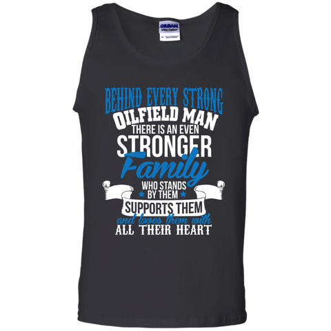 Behind every strong oilfield there is an even stronger family who stands by them Tank Top