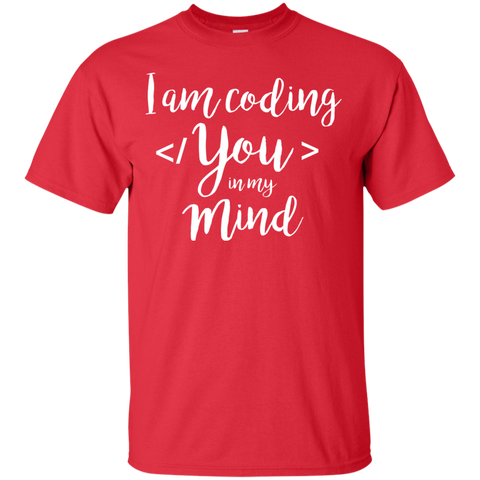 I am coding You in my Mind  T-Shirt