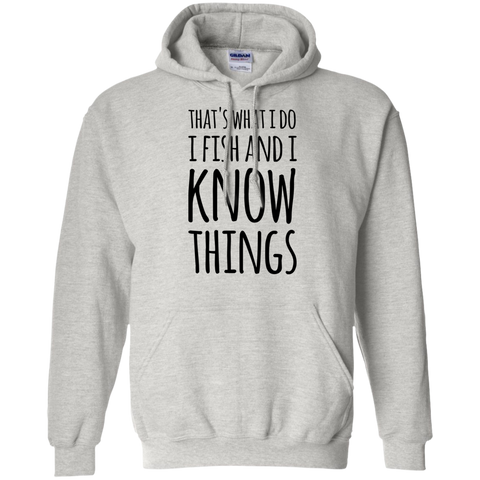 That's what i Do i fish and i know things  Hoodie