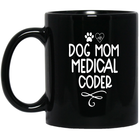 Dog Mom Medical Coder.   11 oz. Black Mug