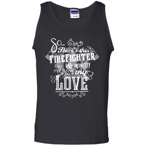 So There's This Firefighter and he pretty much has my love  Tank Top