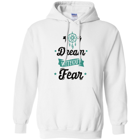 Dream without fear  Pullover Hoodie