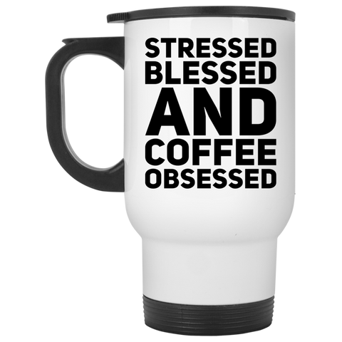 Stressed Blessed and Coffee Obsessed travel  Mug