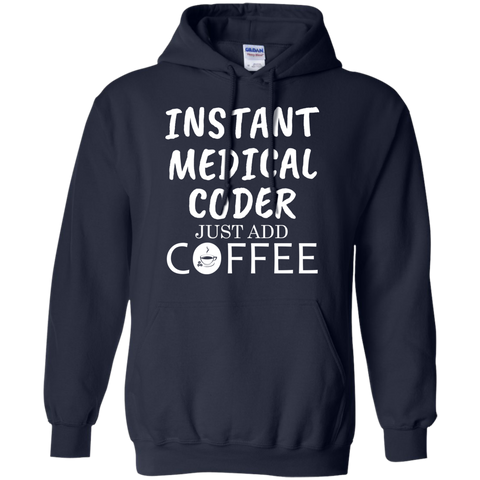 Instant Medical Coder Just Add Coffee Hoodie 8 oz