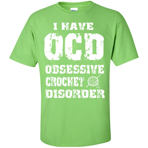 I Have OCD Obsessive Crochet Disorder  T-Shirt