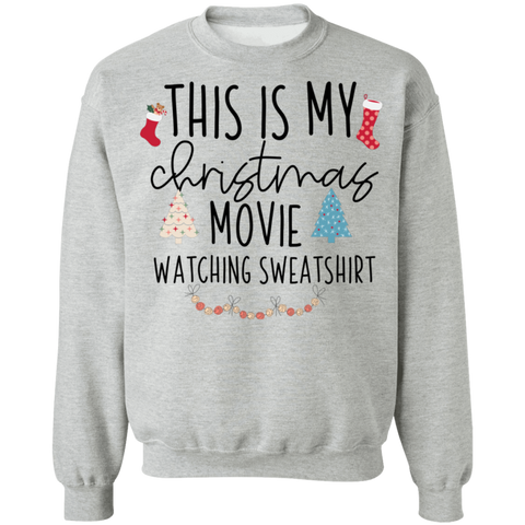 Christmas movie  watching Sweatshirt  8 oz.