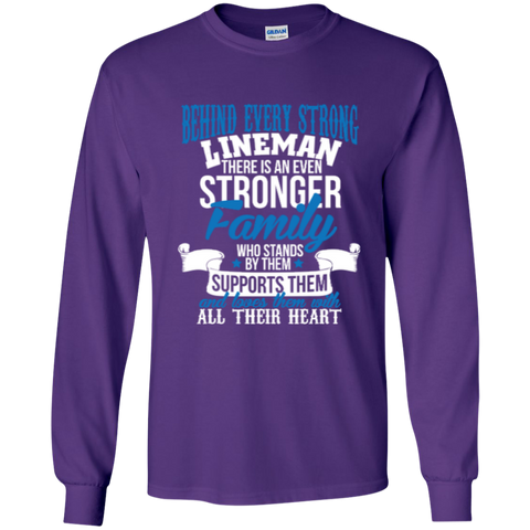 Behind Every Strong Lineman There Is An Even Stronger Family Who Stands By Them Supports Them LS Ultra Cotton Tshirt