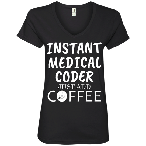 Instant Medical Coder just add coffee  V-Neck Tee