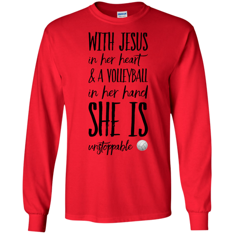 With Jesus in her heart & a volleyball in her hand she is unstoppable LS Tshirt