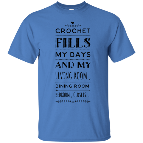 Crochet fills my days and my living room , dining room , bedroom , closets.. T-Shirt