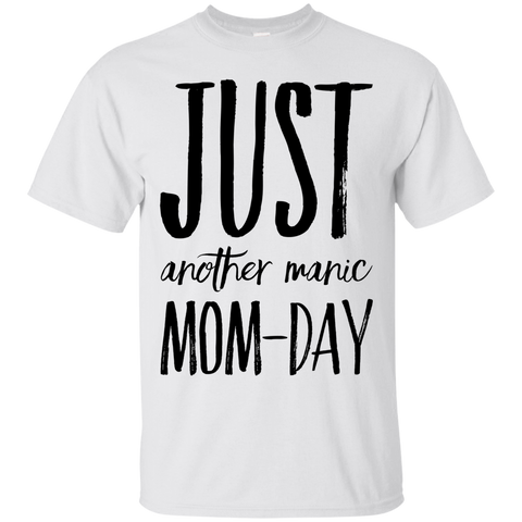 Just another Manic Mom-Day  T-Shirt