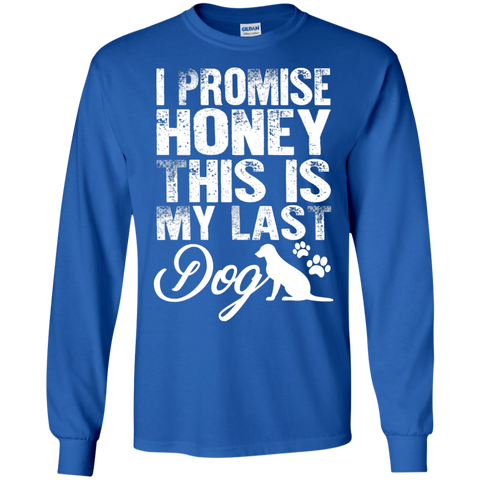 I Promise Honey this is my Last Dog  Ultra Cotton Tshirt