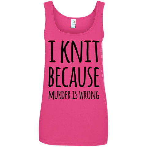 I knit because murder is wrong Tank Top