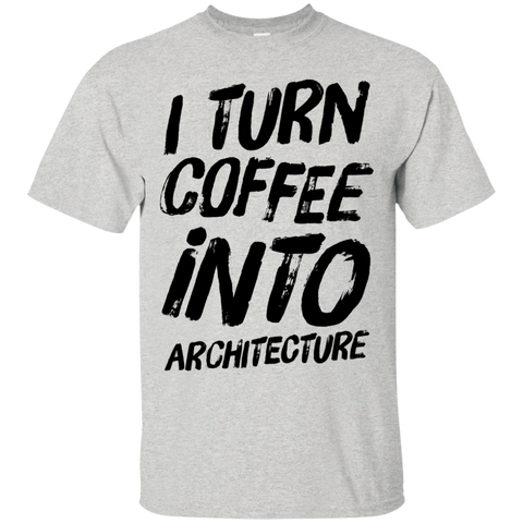I Turn coffee into architecture  T-Shirt