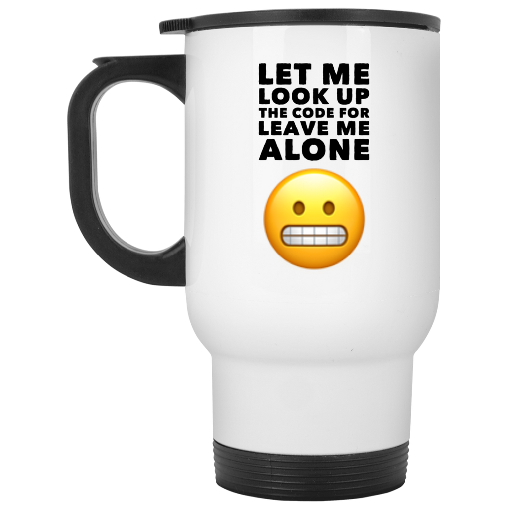 Let Me look up the code for leave me alone White Travel Mug