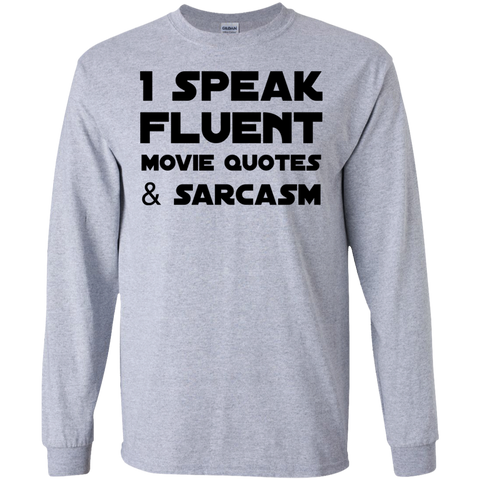 I Speak Fluent Movie quotes & Sarcasm LS  Tshirt
