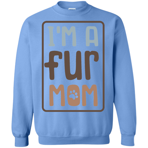I'm a Fur Mom Sweatshirt