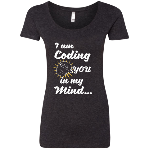 I am Coding You in my Mind Next Level Ladies Triblend Scoop