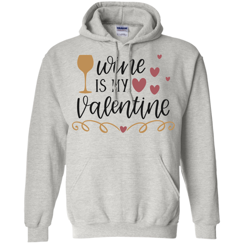 Wine is my Valentine  Hoodie