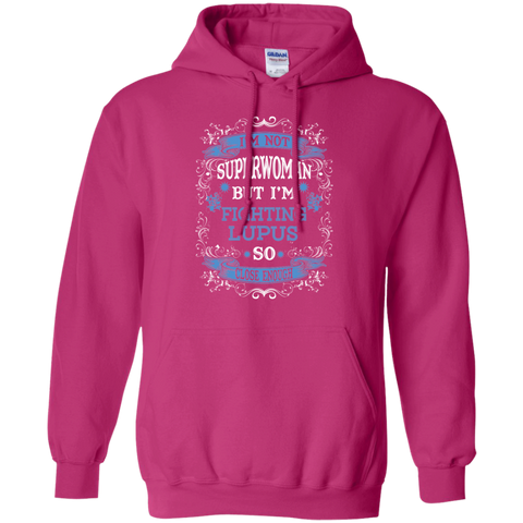 Not Superwoman but Fighting Lupus Hoodie 8 oz