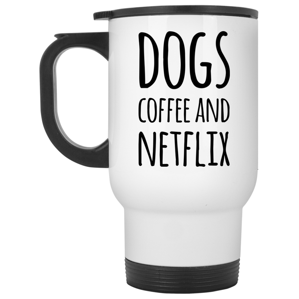 Dogs Coffee and Netflx  Travel  Mug