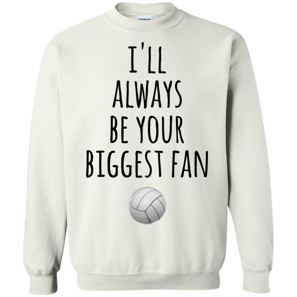 I'll always be your Biggest Fan Sweatshirt