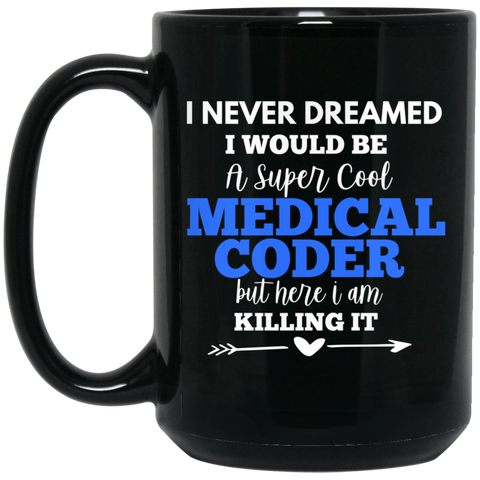 Super cool  medical coder 15 oz. Black Mug