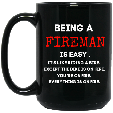 Being a Fireman  15 oz. Black Mug