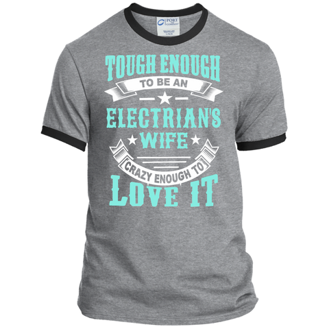 Tough Enough to be an Electrician's Wife Crazy Enough to Love ItRinger Tee