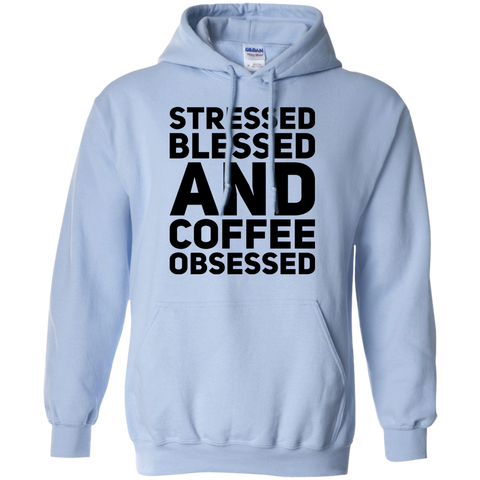 Stressed Blessed and Coffee Obsessed Hoodie