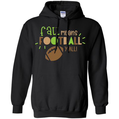 Fall Means Football y'all   Hoodie