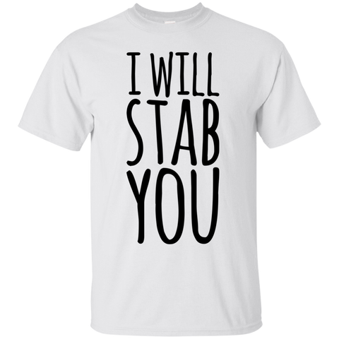 I Will stab You  T-Shirt