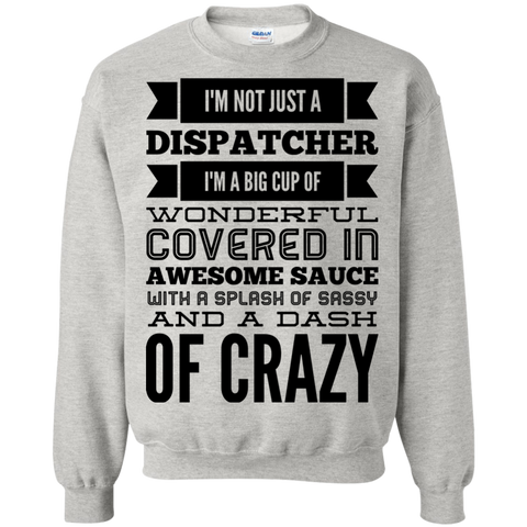 Not just a Dispatcher  Sweatshirt
