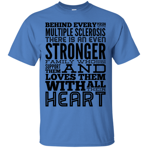Behind every person with Multiple Sclerosis   T-Shirt