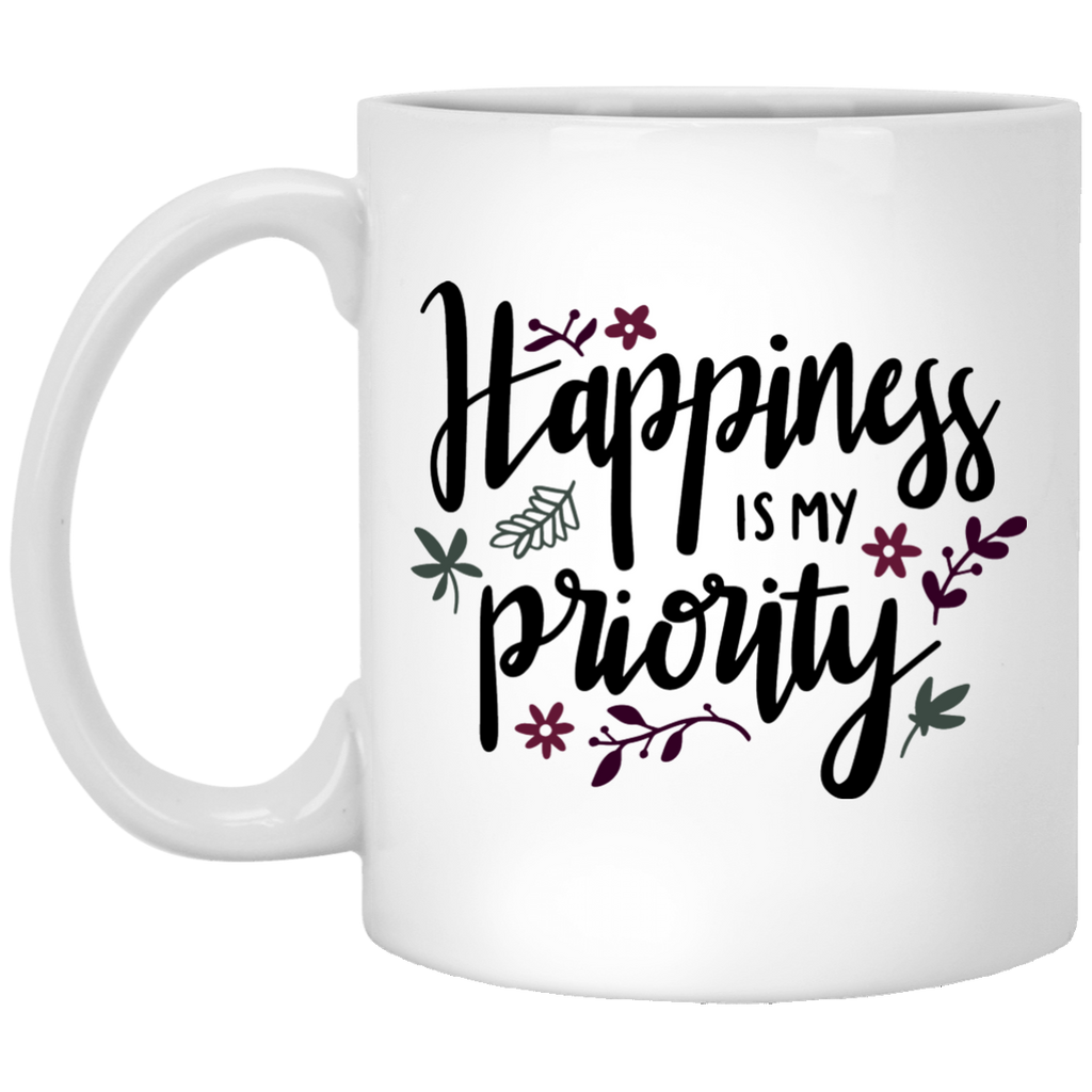 Happiness is my priority  11 oz. White Mug