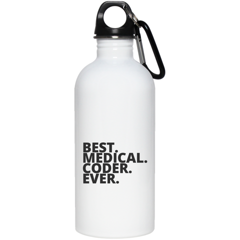 Best. Medical. Coder. Ever .   Steel Water Bottle